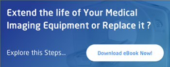 Extend the Life of Your Medical Imaging Equipment